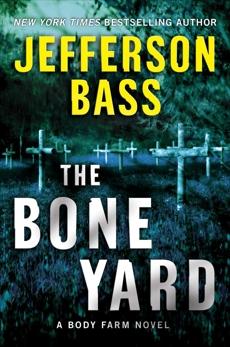The Bone Yard: A Body Farm Novel, Bass, Jefferson