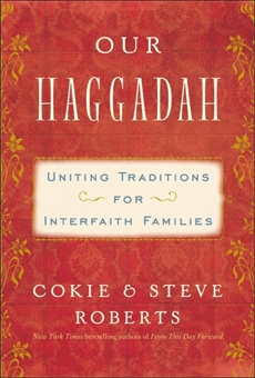 Our Haggadah: Uniting Traditions for Interfaith Families, Roberts, Steven V. & Roberts, Cokie