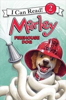 Marley: Firehouse Dog, Grogan, John
