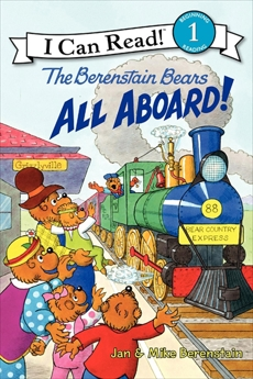 The Berenstain Bears: All Aboard!, Berenstain, Mike & Berenstain, Jan