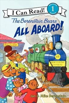 The Berenstain Bears: All Aboard!, Berenstain, Mike & Berenstain, Jan