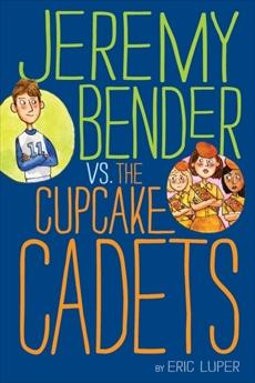 Jeremy Bender vs. the Cupcake Cadets, Luper, Eric