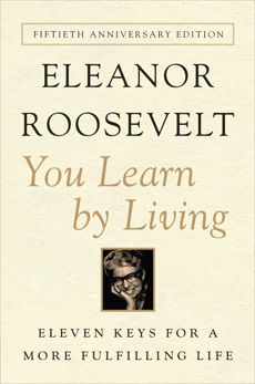 You Learn By Living: Eleven Keys for a More Fulfilling Life, Roosevelt, Eleanor