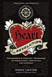 The Heart of the Revolution: The Buddha's Radical Teachings of Forgiveness, Compassion, and Kindness, Levine, Noah