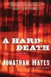 A Hard Death: A Novel, Hayes, Jonathan
