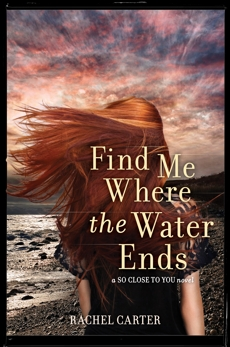 Find Me Where the Water Ends, Carter, Rachel