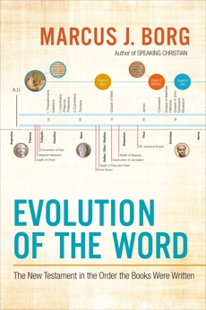 Evolution of the Word: The New Testament in the Order the Books Were Written, Borg, Marcus J.