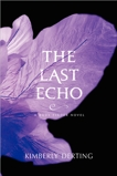 The Last Echo: A Body Finder Novel, Derting, Kimberly