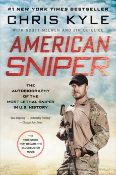 American Sniper: The Autobiography of the Most Lethal Sniper in U.S. Military History, Kyle, Chris & Kyle, Chris & McEwen, Scott & DeFelice, Jim