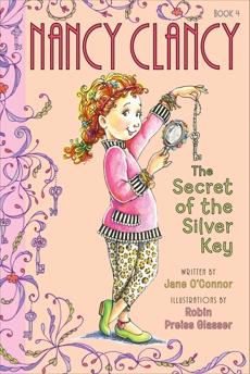 Fancy Nancy: Nancy Clancy, Secret of the Silver Key, O'Connor, Jane