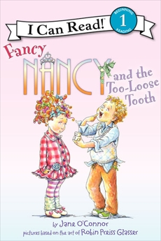 Fancy Nancy and the Too-Loose Tooth, O'Connor, Jane