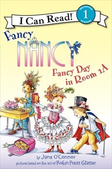 Fancy Nancy: Fancy Day in Room 1-A, O'Connor, Jane