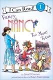 Fancy Nancy: Too Many Tutus, O'Connor, Jane