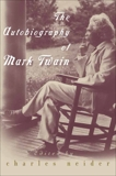 The Autobiography of Mark Twain: Deluxe Modern Classic, Neider, Charles
