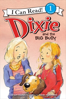 Dixie and the Big Bully, Gilman, Grace