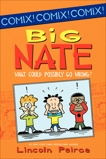 Big Nate: What Could Possibly Go Wrong?, Peirce, Lincoln