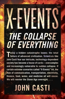 X-Events: The Collapse of Everything, Casti, John L.