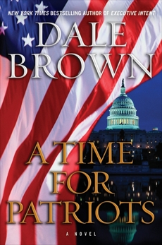 A Time for Patriots: A Novel, Brown, Dale