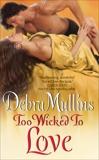 Too Wicked to Love, Mullins, Debra
