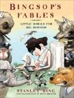 Bingsop's Fables: Little Morals for Big Business, Bing, Stanley & Brodner, Steve
