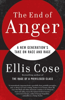 The End of Anger: A New Generation's Take on Race and Rage, Cose, Ellis