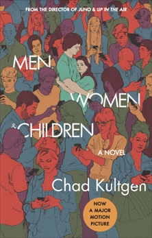Men, Women & Children: A Novel, Kultgen, Chad