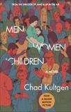 Men, Women & Children: A Novel, Kultgen, Chad