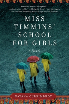 Miss Timmins' School for Girls: A Novel, Currimbhoy, Nayana