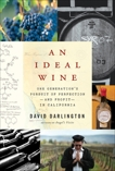 An Ideal Wine: One Generation's Pursuit of Perfection - and Profit - in California, Darlington, David