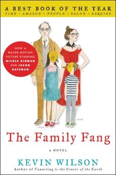 The Family Fang: A Novel, Wilson, Kevin