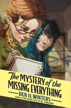 The Mystery of the Missing Everything, Winters, Ben H.