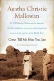 Come, Tell Me How You Live: An Archaeological Memoir, Mallowan, Agatha Christie