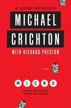 Micro: A Novel, Crichton, Michael & Preston, Richard & Crichton, Michael