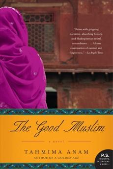 The Good Muslim: A Novel, Anam, Tahmima