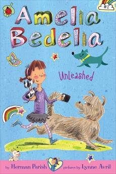 Amelia Bedelia Chapter Book #2: Amelia Bedelia Unleashed, Parish, Herman