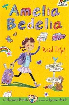 Amelia Bedelia Chapter Book #3: Amelia Bedelia Road Trip!, Parish, Herman