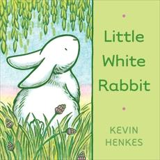 Little White Rabbit, Henkes, Kevin