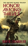 Honor Among Thieves: Book Three of the Ancient Blades Trilogy, Chandler, David