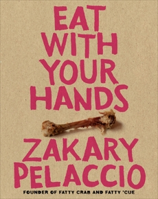 Eat with Your Hands, Pelaccio, Zak