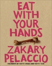 Eat with Your Hands, Pelaccio, Zak