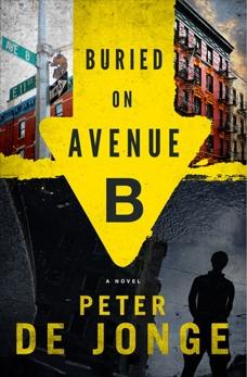 Buried on Avenue B: A Novel, de Jonge, Peter