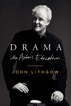Drama: An Actor's Education, Lithgow, John