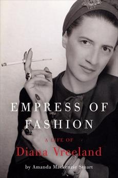 Empress of Fashion: A Life of Diana Vreeland, Stuart, Amanda Mackenzie