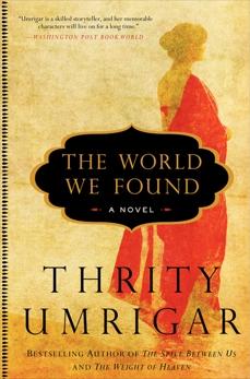 The World We Found: A Novel, Umrigar, Thrity