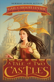 A Tale of Two Castles, Levine, Gail Carson