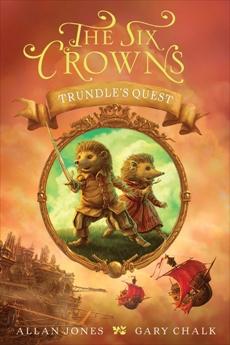 The Six Crowns: Trundle's Quest, Jones, Allan