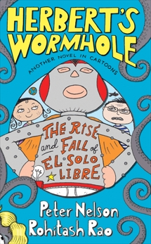 Herbert's Wormhole: The Rise and Fall of El Solo Libre, Nelson, Peter