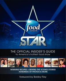 Food Network Star: The Official Insider's Guide to America's Hottest Food Show, Jackman, Ian