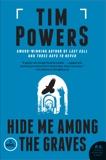 Hide Me Among the Graves: A Novel, Powers, Tim