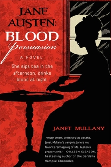 Jane Austen: Blood Persuasion: A Novel, Mullany, Janet